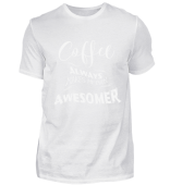 Awesomer Coffee is awesome Gift