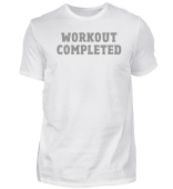 Workout Completed Gym Motivation T-Shirt