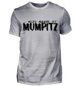 ... alles andere ist Mumpitz