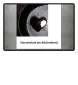 """Kollektion """"Herzenslust am Küchenherd"""" Freude Kochen Herz schwarz"""