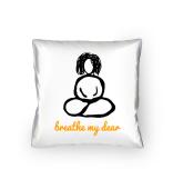 """Kissen """"Breathe my dear"""" Buddha -frau Meditation Woman"""