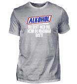 ALKOHOL - DU BIST NED DU, WENN DU...