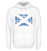 IF YOU FAIL AT BAGPIPES - Sweatshirt