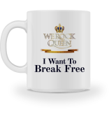 WE ROCK Queen - Tasse Break Free