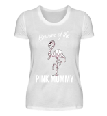 Beware Of The Pink Flamingo Mummy
