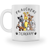 Frauchens Trinknapf Hunde Tasse