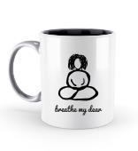 "Buddha Woman ""Breathe my dear"" Meditation Mug Bag Tasse"