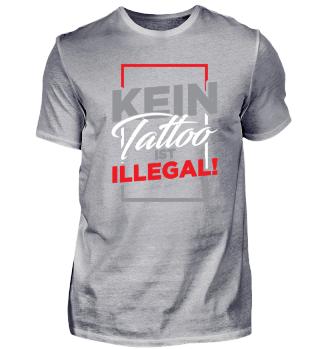 Kein Tattoo ist illegal