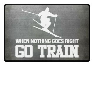 When Nothing Go Right GO TRAIN Ski