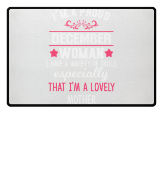 proud December Woman - lovely Mother