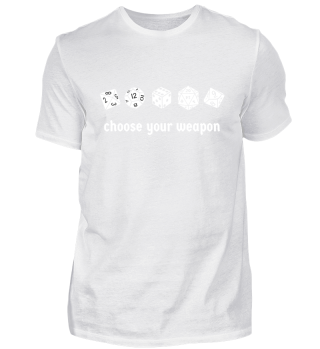 RPG Würfel Shirt - Choose your weapon