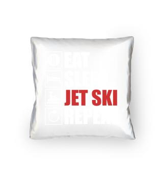 Eat,sleep,Jetski,Repeat.