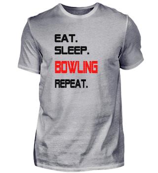 Bowling - eat sleep repeat