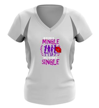 We are her to mingle (JGA, Braut,Feiern)