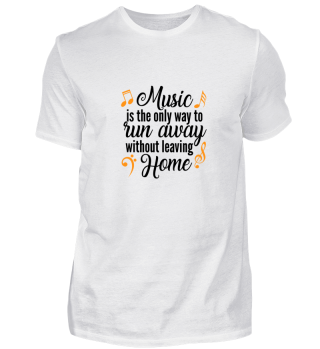 Music is the only way to run away withou
