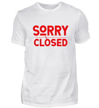 ☛ SORRY · CLOSED #1R