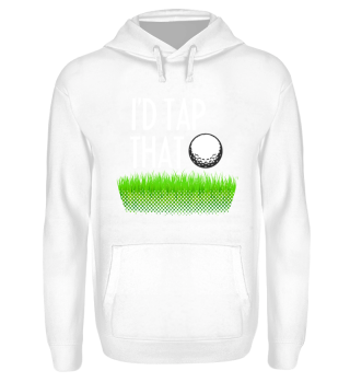 I'D TAP THAT - Golf Shirt / Perfect Gift