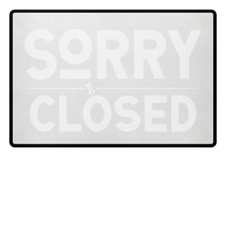 ☛ SORRY · CLOSED #1RF