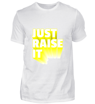 GIFT-JUST RAISE IT YELLOW