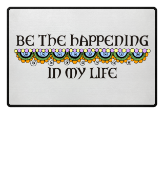 Be The Happening In My Life - schwarz 2