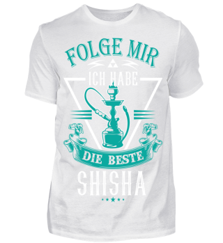 Folge mir ich habe beste Shisha - Front