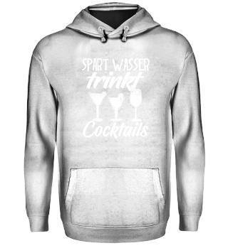 Trink Spruch Shirt - Cocktails Wasser