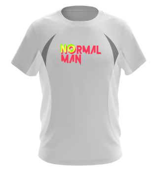No normal man