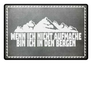 Wandern: ...bin ich in den Bergen - Geschenk