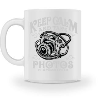 Keep calm and take Photos Photography
