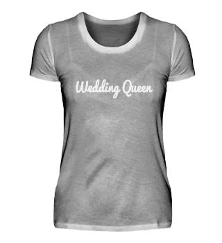 Wedding Queen T-Shirt