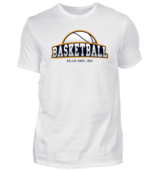BASKETBALL - BALLIN SINCE 1891 - GIFT!