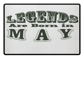 GIFT- LEGENDS ARE BORN IN MAY