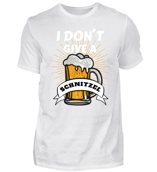 I DON´T GIVE A SCHNITZEL
