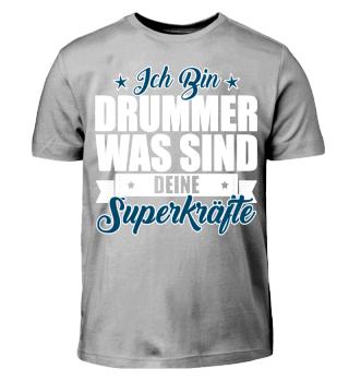 Drummer Superkräfte T-Shirt