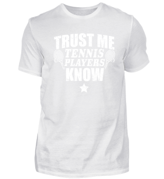 Funny Tennis Player Shirt Trust Me
