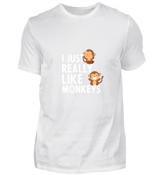 I Just Really Like Monkeys