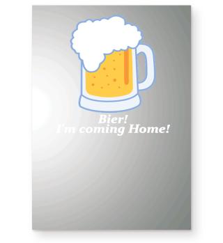 Bier I'm coming Home