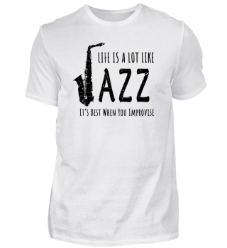Life Is A Lot Like Jazz!