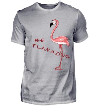 Flamingo flamazing Sei Großartig
