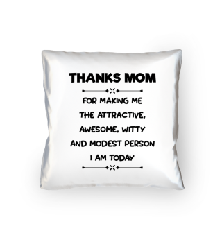 Thanks Mom for making me amazing - Gift