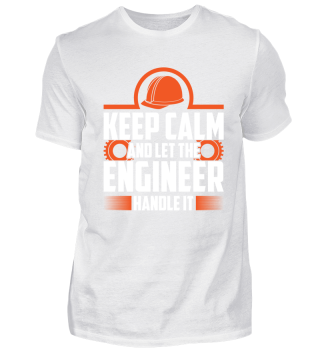 Keep Calm Engineer Handle It