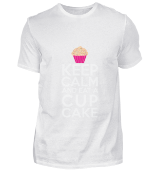 Keep calm Stay calm and eat a cupcake