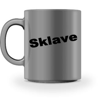 Sklave-Tasse