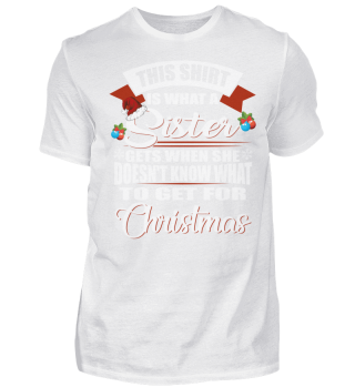 THIS SHIRT IS WHAT A SISTER