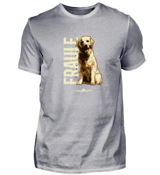 Fraule - Das Shirt f. Hundebesitzerinnen