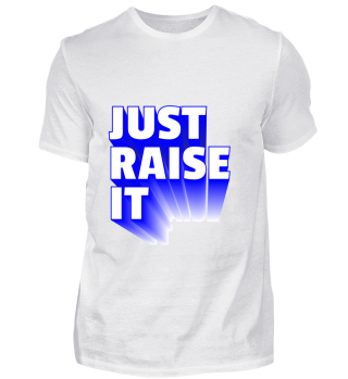 GIFT-JUST RAISE IT BLUE