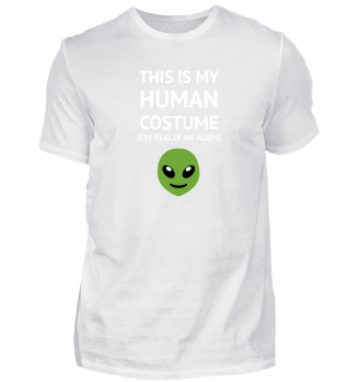 This Is My Human Costume - Alien Edition