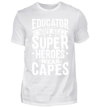 Funny Educator Shirt Not All Superheroes