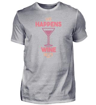 Life Happens Wine Helps