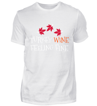 Turkey wine feeling fine Thanksgiving